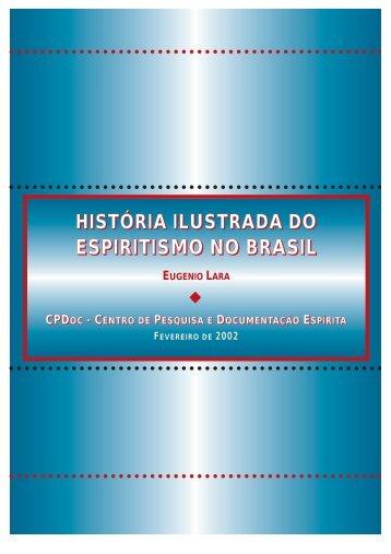 História Ilustrada do Espiritismo no Brasil - Autores Espíritas Clássicos
