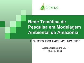 Rede Temática de Modelagem Ambiental da ... - Geoma - LNCC
