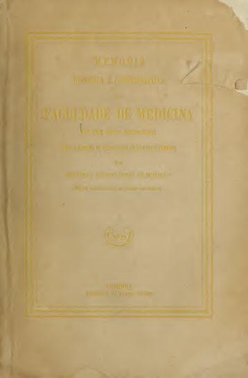 Memoria historica e commemorative da Faculdade de Medicina nos ...