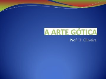 A ARTE GÓTICA - Colégio Anglo de Campinas