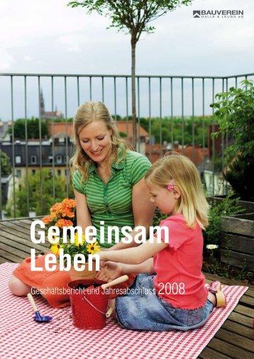 Geschäftsbericht und Jahresabschluss 2008 - Bauverein Halle ...