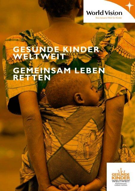 Gesunde Kinder WeltWeit Gemeinsam leben ... - World Vision Schweiz