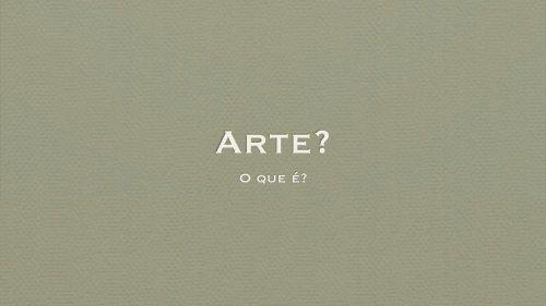 O que é a Arte? - Leonel Cunha