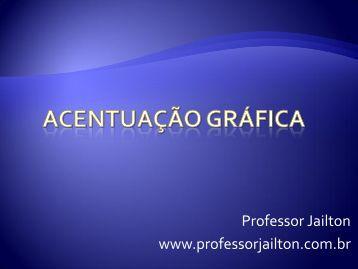 Acentuação gráfica - Professor Jailton