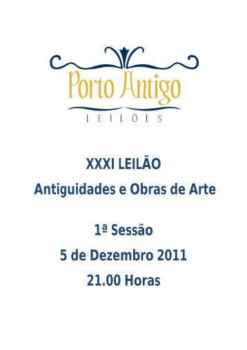 XXXI LEILÃO Antiguidades e Obras de Arte 1ª Sessão 5 de ...