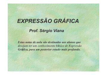 Notas de Aula de Expressão Gráfica - Professor Sérgio Viana