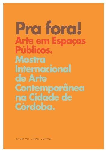 PRA FORA! Arte em Espaços Públicos. - Centro Cultural da Espanha