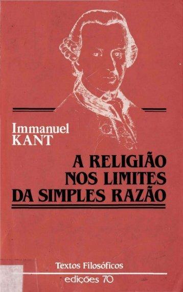 A RELIGIÃO NOS LIMITES DA SIMPLES RAZÃO - OUSE SABER!
