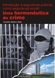 Uma hermenêutica do crime. Osvaldo Bastos Neto - Observatório de ...