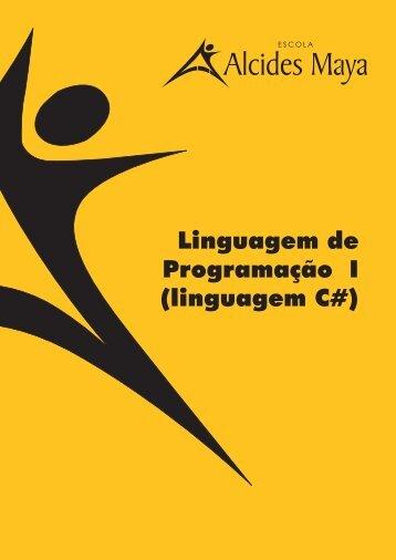 Linguagem de Programação I (linguagem C#) - Alcides Maya ...