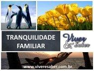 TRANQUILIDADE FAMILIAR - VIVER E SABER