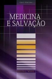 Medicina e Salvação (2008) - Centro de Pesquisas Ellen G. White