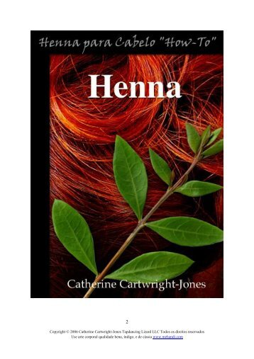 Copyright © 2006 Catherine Cartwright-Jones ... - Henna for Hair