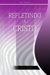 Refletindo a Cristo (1986) - Ellen G. White Writings