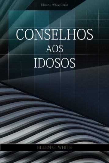 Conselhos aos Idosos (2005) - Centro de Pesquisas Ellen G. White