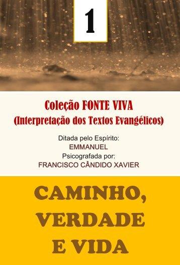 CAMINHO, VERDADE E VIDA - Portal Luz Espírita