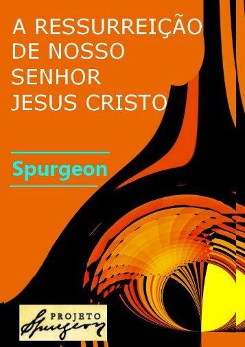 a ressurreição de nosso senhor jesus cristo - Projeto Spurgeon