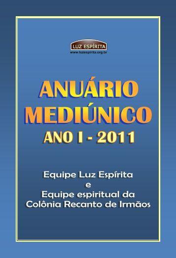 Anuário Mediúnico - Ano I - 2011 - Portal Luz Espírita