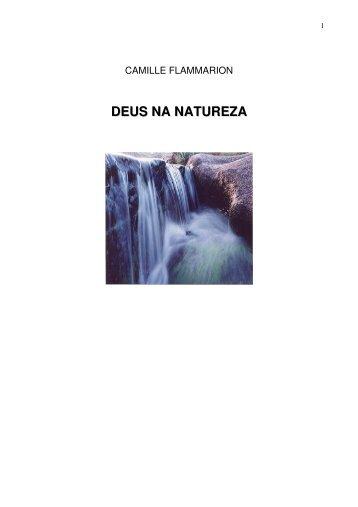 Deus na Natureza, Camille Flammarion (1,7MB) - Fé, Luz e Caridade