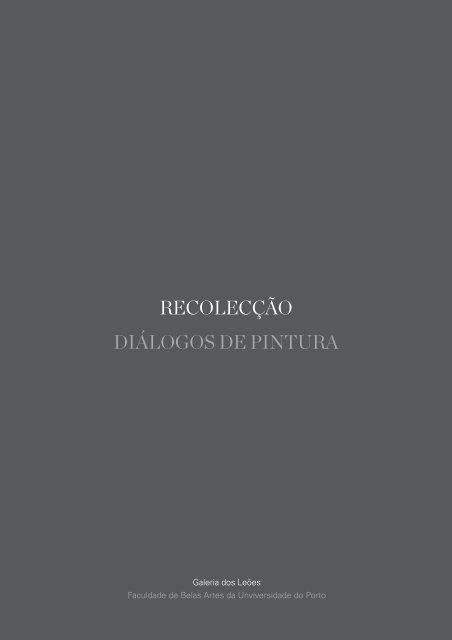 Catálogo da Exposição - Galeria dos Leões - Universidade do Porto