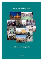 Relatório de Pré-diagnóstico da Rede Social do Porto - Câmara ...