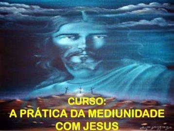 A Prática da Mediunidade com Jesus - Videoaula 02 - Espiritizar