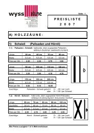 P R E I S L I S T E 2 0 0 7 A) H O L Z Z Ä U N E : - Wyss Zäune AG