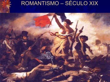 ROMANTISMO – SÉCULO XIX