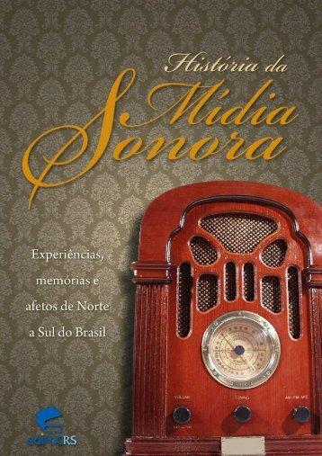 História da Mídia Sonora: experiências, memórias e afetos ... - pucrs