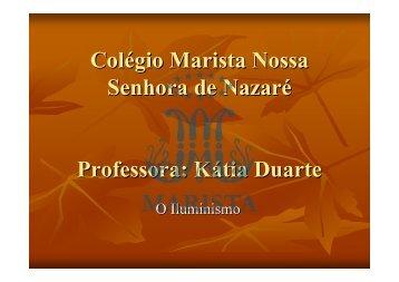 Colégio Marista Nossa Senhora de Nazaré Professora: Kátia Duarte