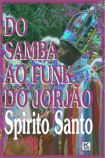 Spirito Santo DO SAMBA AO FUNK DO JORJÃO - KBR Editora Digital