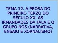 TEMA 12. A PROSA DO PRIMEIRO TERZO DO SÉCULO XX: AS ...