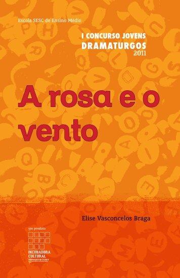 """A Rosa e o Vento"" – Elise Vasconcelos Braga - PACC - UFRJ"