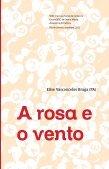 """A Rosa e o Vento"" – Elise Vasconcelos Braga - PACC - UFRJ - Page 3"