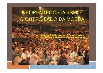 NEOPENTECOSTALISMO: O OUTRO LADO DA MOEDA Por ...