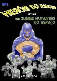 Heróis do Ringue contra os Zumbis Mutantes do ... - Secular Games