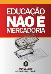 Educação não é mercadoria - Ivan Valente