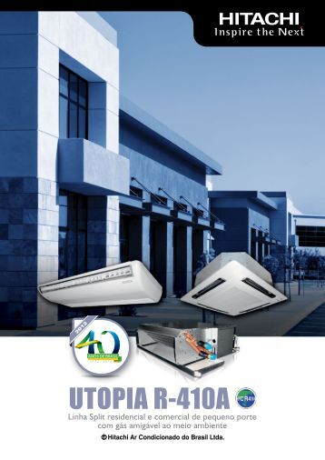 UTOPIA R-410A - Hitachi Ar Condicionado do Brasil