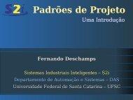 Padrões de Projeto - S2i - Sistemas Industriais Inteligentes - UFSC