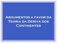 ARGumENtOs A FAVOR DA TEORiA DA DERiVA DOs CONtiNENtEs