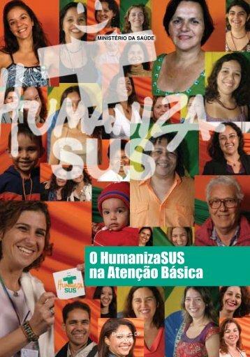 O HumanizaSUS na Atenção Básica, 2009. - BVS Ministério da Saúde