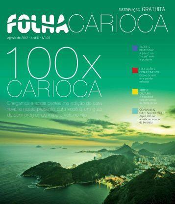 Chegamos a nossa centésima edição de cara nova ... - Folha Carioca