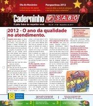 2012 - O ano da qualidade no atendimento. - Sabó