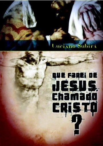 Que Farei de Jesus, Chamado Cristo? - Orvalho.Com