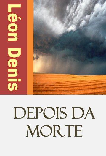 DEPOIS DA MORTE - Portal Luz Espírita