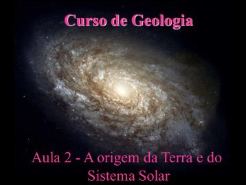 Aula 2 - A origem da Terra e do Sistema Solar - Light