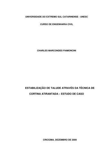 ESTABILIZAÇÃO DE TALUDE ATRAVÉS DA ... - Acervo - Unesc