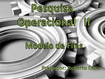 Processos de Chegada e Atendimento - Prof. Roberto César