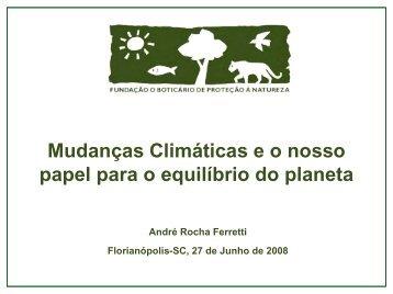 Mudanças Climáticas e o nosso papel para o equilíbrio do ... - Facisc