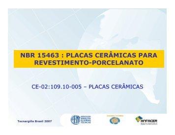 NBR 15463 : PLACAS CERÂMICAS PARA REVESTIMENTO-PORCELANATO - Acimac